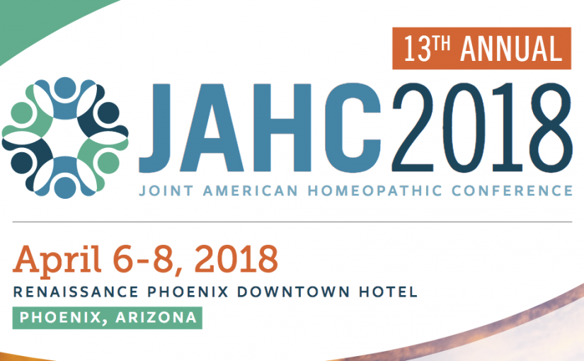 13TH ANNUAL JOINT AMERICAN HOMEOPATHIC CONFERENCE (JAHC) BY THE NATIONAL CENTER FOR HOMEOPATHY (NCH) IN PHOENIX, ARIZONA APRIL 6-8, 2018!